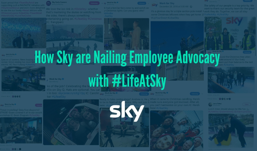 How Sky are Nailing Employee Advocacy with #LifeAtSky